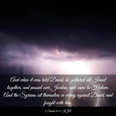 Picture 03 - 2 Samuel 10:17 KJV - And when it was told David, he gathered all - Bible Verse Picture