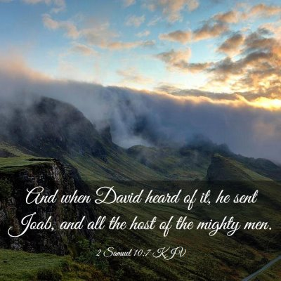 Picture 03 - 2 Samuel 10:7 KJV - And when David heard of it, he sent Joab, and all - Bible Verse Picture