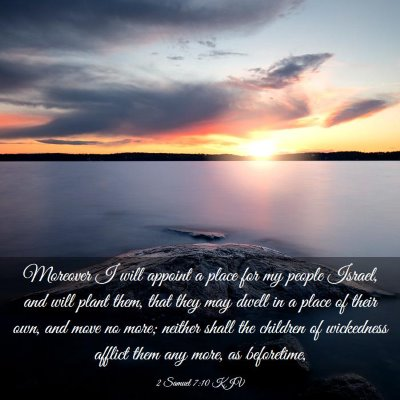 Picture 03 - 2 Samuel 7:10 KJV - Moreover I will appoint a place for my people - Bible Verse Picture