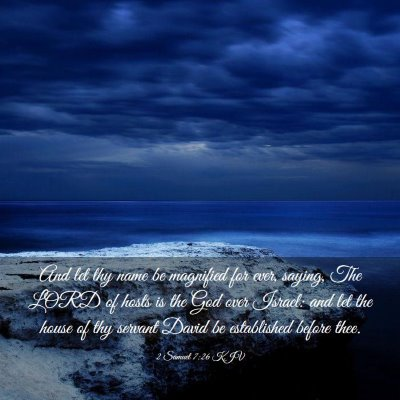 Picture 03 - 2 Samuel 7:26 KJV - And let thy name be magnified for ever, saying, - Bible Verse Picture