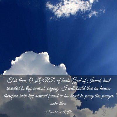Picture 03 - 2 Samuel 7:27 KJV - For thou, O LORD of hosts, God of Israel, hast - Bible Verse Picture