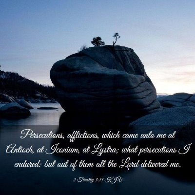 Picture 03 - 2 Timothy 3:11 KJV - Persecutions, afflictions, which came unto me at - Bible Verse Picture