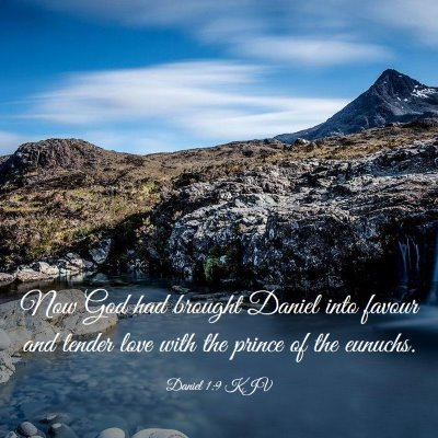 Picture 03 - Daniel 1:9 KJV - Now God had brought Daniel into favour and tender - Bible Verse Picture