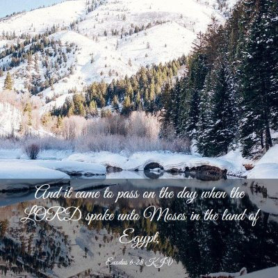 Picture 03 - Exodus 6:28 KJV - And it came to pass on the day when the LORD - Bible Verse Picture
