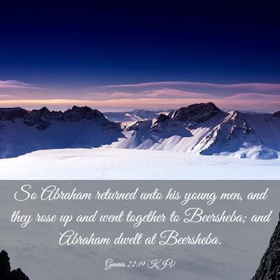 Picture 03 - Genesis 22:19 KJV - So Abraham returned unto his young men, and they - Bible Verse Picture