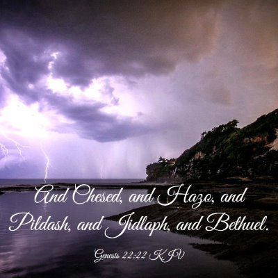Picture 03 - Genesis 22:22 KJV - And Chesed, and Hazo, and Pildash, and Jidlaph, - Bible Verse Picture