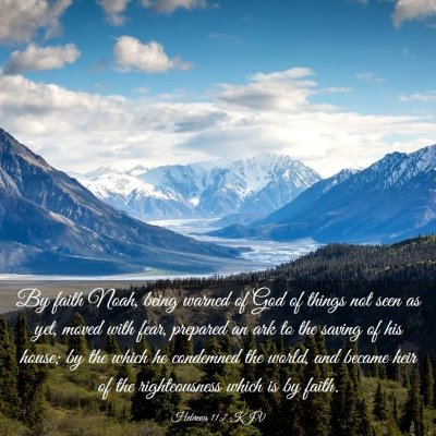 Picture 03 - Hebrews 11:7 KJV - By faith Noah, being warned of God of things not - Bible Verse Picture