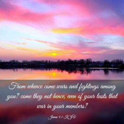 Picture 03 - James 4:1 KJV - From whence come wars and fightings among you? - Bible Verse Picture