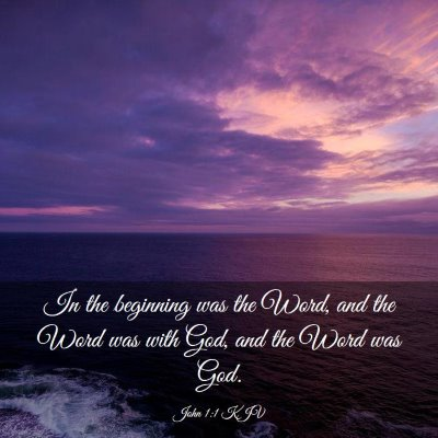 Picture 03 - John 1:1 KJV - In the beginning was the Word, and the Word was - Bible Verse Picture