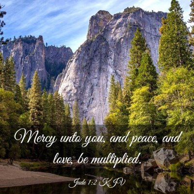 Picture 03 - Jude 1:2 KJV - Mercy unto you, and peace, and love, be - Bible Verse Picture
