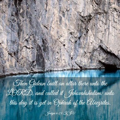 Picture 03 - Judges 6:24 KJV - Then Gideon built an altar there unto the LORD, - Bible Verse Picture
