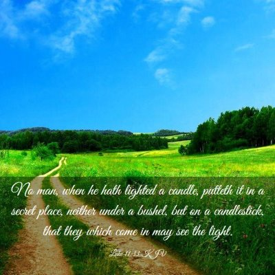 Picture 03 - Luke 11:33 KJV - No man, when he hath lighted a candle, putteth it - Bible Verse Picture