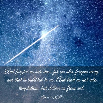 Picture 03 - Luke 11:4 KJV - And forgive us our sins; for we also forgive - Bible Verse Picture