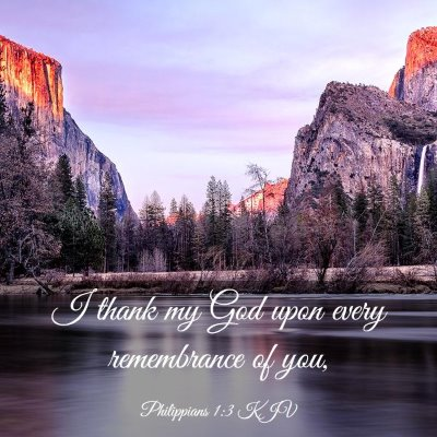 Picture 03 - Philippians 1:3 KJV - I thank my God upon every remembrance of - Bible Verse Picture
