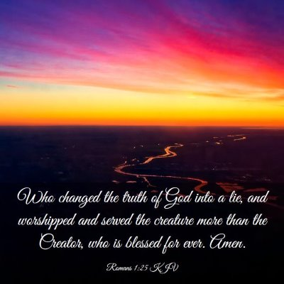 Picture 03 - Romans 1:25 KJV - Who changed the truth of God into a lie, and - Bible Verse Picture
