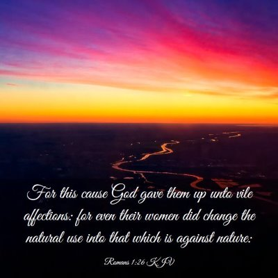 Picture 03 - Romans 1:26 KJV - For this cause God gave them up unto vile - Bible Verse Picture