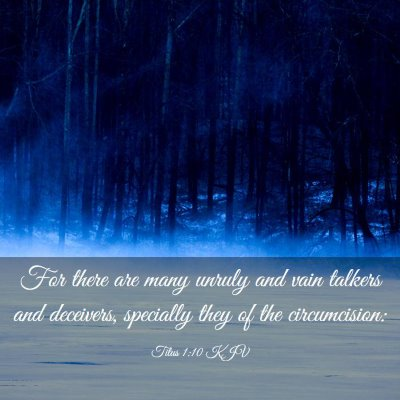 Picture 03 - Titus 1:10 KJV - For there are many unruly and vain talkers and - Bible Verse Picture