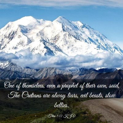 Picture 03 - Titus 1:12 KJV - One of themselves, even a prophet of their own, - Bible Verse Picture