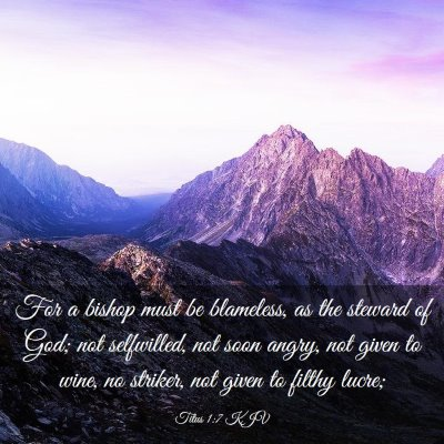 Picture 03 - Titus 1:7 KJV - For a bishop must be blameless, as the steward of - Bible Verse Picture