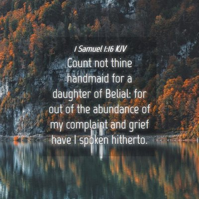 Picture 04 - 1 Samuel 1:16 KJV - Count not thine handmaid for a daughter of - Bible Verse Picture