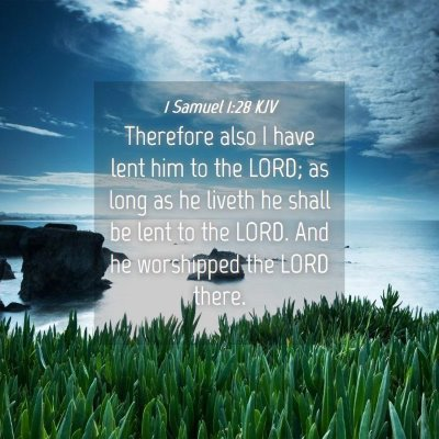 Picture 04 - 1 Samuel 1:28 KJV - Therefore also I have lent him to the LORD; as - Bible Verse Picture