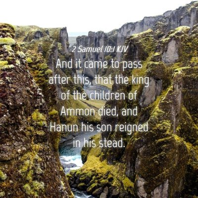 Picture 04 - 2 Samuel 10:1 KJV - And it came to pass after this, that the king of - Bible Verse Picture