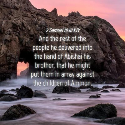 Picture 04 - 2 Samuel 10:10 KJV - And the rest of the people he delivered into the - Bible Verse Picture