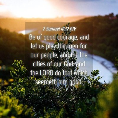Picture 04 - 2 Samuel 10:12 KJV - Be of good courage, and let us play the men for - Bible Verse Picture