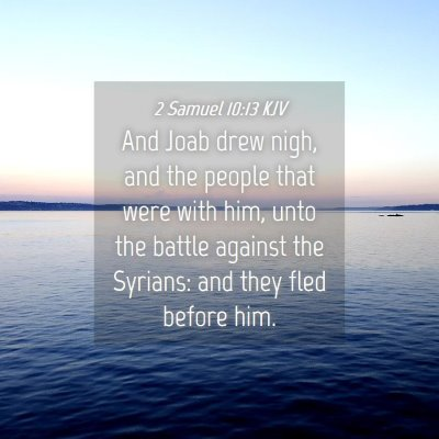 Picture 04 - 2 Samuel 10:13 KJV - And Joab drew nigh, and the people that were with - Bible Verse Picture