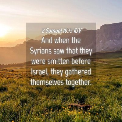 Picture 04 - 2 Samuel 10:15 KJV - And when the Syrians saw that they were smitten - Bible Verse Picture