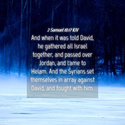 Picture 04 - 2 Samuel 10:17 KJV - And when it was told David, he gathered all - Bible Verse Picture