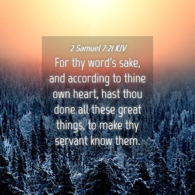 Picture 04 - 2 Samuel 7:21 KJV - For thy word's sake, and according to thine own - Bible Verse Picture
