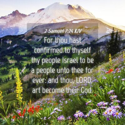 Picture 04 - 2 Samuel 7:24 KJV - For thou hast confirmed to thyself thy people - Bible Verse Picture
