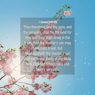 Picture 04 - 2 Samuel 9:10 KJV - Thou therefore, and thy sons, and thy servants, - Bible Verse Picture