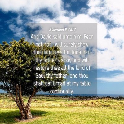 Picture 04 - 2 Samuel 9:7 KJV - And David said unto him, Fear not: for I will - Bible Verse Picture