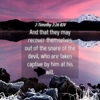 Picture 04 - 2 Timothy 2:26 KJV - And that they may recover themselves out of the - Bible Verse Picture