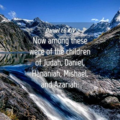 Picture 04 - Daniel 1:6 KJV - Now among these were of the children of Judah, - Bible Verse Picture