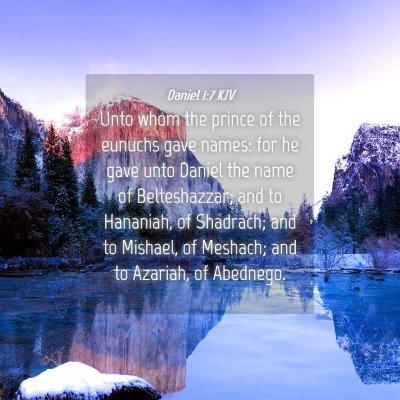 Picture 04 - Daniel 1:7 KJV - Unto whom the prince of the eunuchs gave names: - Bible Verse Picture