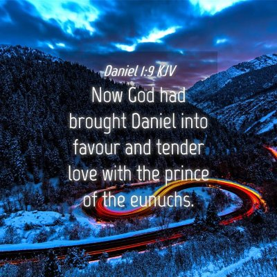 Picture 04 - Daniel 1:9 KJV - Now God had brought Daniel into favour and tender - Bible Verse Picture