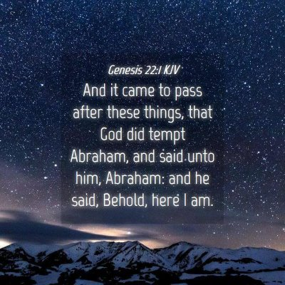 Picture 04 - Genesis 22:1 KJV - And it came to pass after these things, that God - Bible Verse Picture