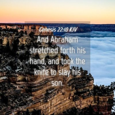 Picture 04 - Genesis 22:10 KJV - And Abraham stretched forth his hand, and took - Bible Verse Picture