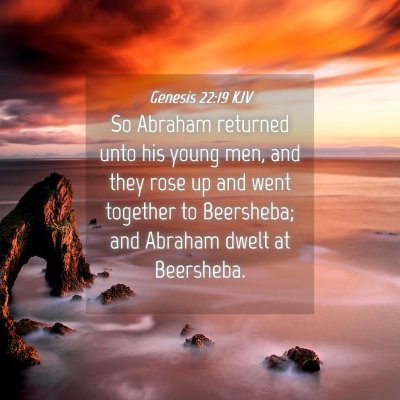 Picture 04 - Genesis 22:19 KJV - So Abraham returned unto his young men, and they - Bible Verse Picture