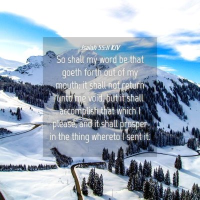 Picture 04 - Isaiah 55:11 KJV - So shall my word be that goeth forth out of my - Bible Verse Picture