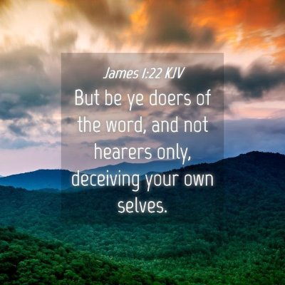 Picture 04 - James 1:22 KJV - But be ye doers of the word, and not hearers - Bible Verse Picture