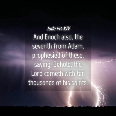 Picture 04 - Jude 1:14 KJV - And Enoch also, the seventh from Adam, prophesied - Bible Verse Picture