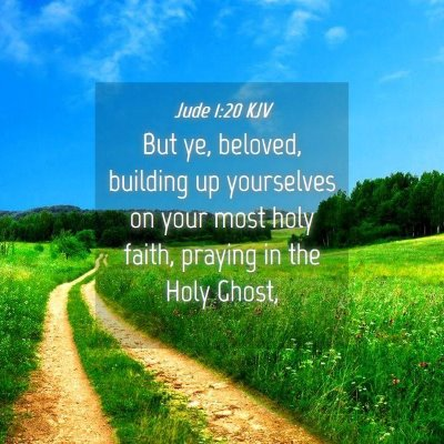 Picture 04 - Jude 1:20 KJV - But ye, beloved, building up yourselves on your - Bible Verse Picture