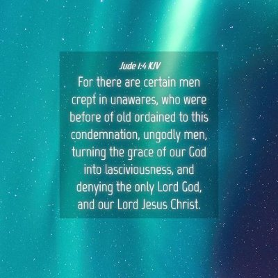 Picture 04 - Jude 1:4 KJV - For there are certain men crept in unawares, who - Bible Verse Picture