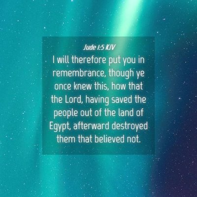 Picture 04 - Jude 1:5 KJV - I will therefore put you in remembrance, though - Bible Verse Picture