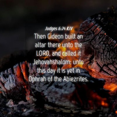 Picture 04 - Judges 6:24 KJV - Then Gideon built an altar there unto the LORD, - Bible Verse Picture