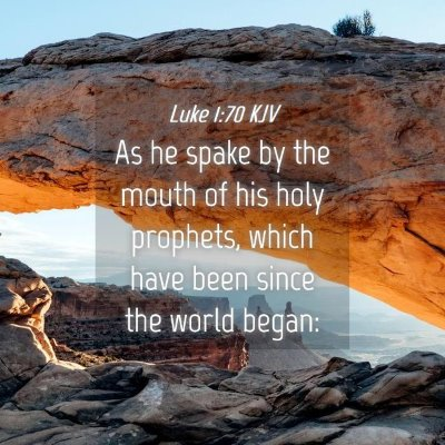 Picture 04 - Luke 1:70 KJV - As he spake by the mouth of his holy prophets, - Bible Verse Picture